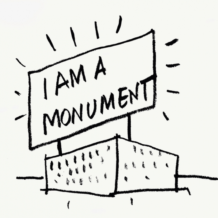Drawing of a building with a huge sign on top with the words 'I am a Monument'